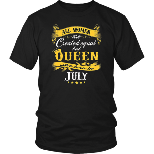 All Women Are Created Equal But Queens Are Born In July 2018