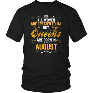 Queens Are Born In August Women T Shirt Gift