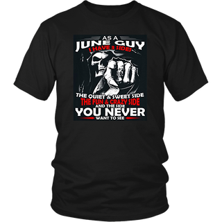 As a June guy I have 3 sides - Born in June - T-shirt