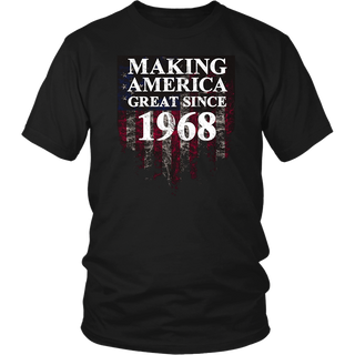 Making America Great Since 1968 T-Shirt 50th Birthday Gift