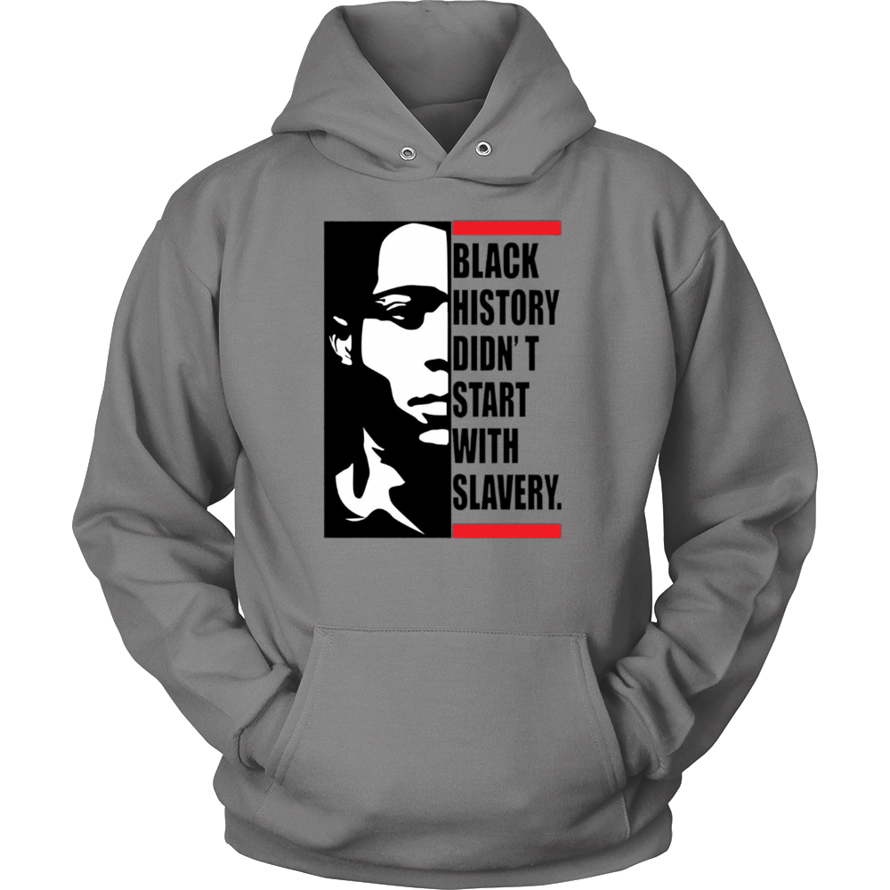 Black History Didn't Start With Slavery - Black Power Shirt