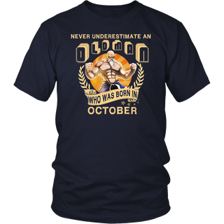 Never Underestimate An Old Man - Born In October T- Shirt