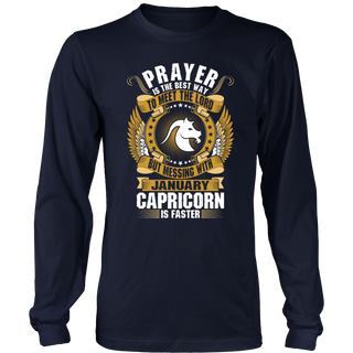 Prayer Is The Best Way To Meet The Lord January Capricorn T-Shirt