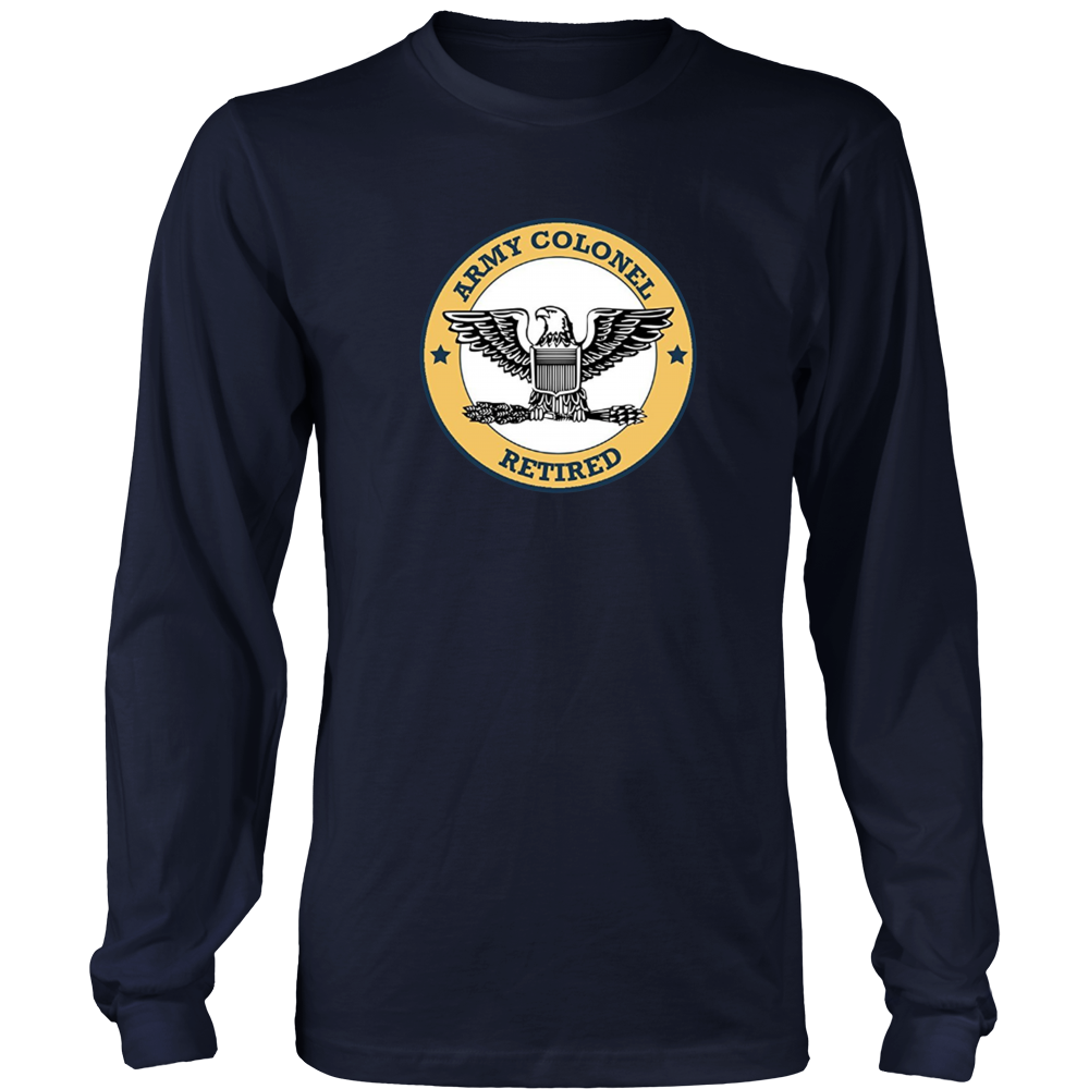 ARMY COLONEL RETIRED LONG SLEEVE T-SHIRT - Bornmay