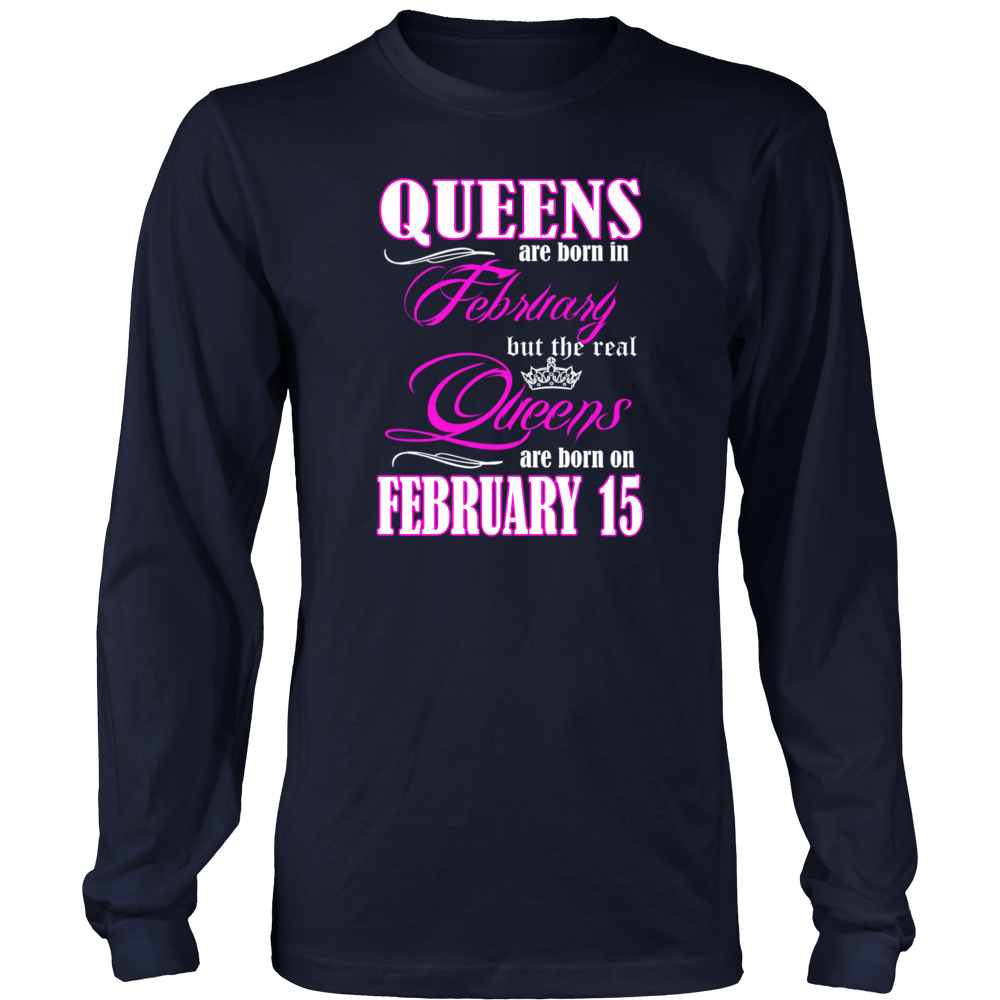 Birthday Queens Are Born On February 15 Funny Shirt