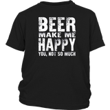 Beer Gift Shirt , Beer Makes Me Happy You Not So Much Quotes Hoodie