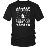 Bye Buddy Hope you Find Your Dad, cool Bye Buddy tee Quotes Hoodie