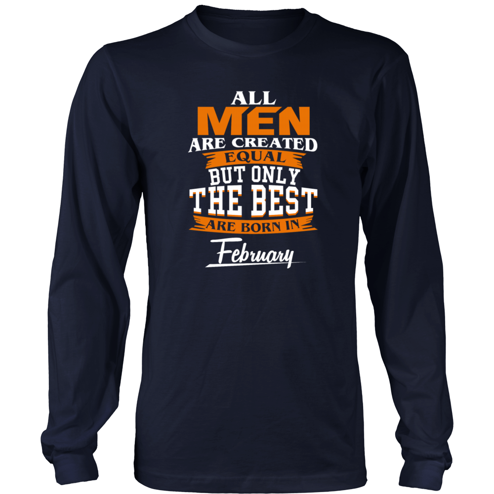 All men are created equal but the best in February Funny Shirt