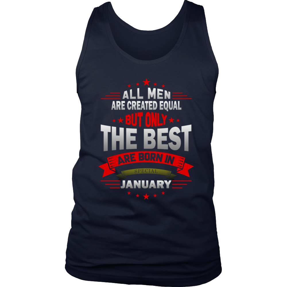All Men Are Created Equal But Only The Best Are Born In Special January T-Shirt