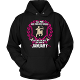 All Men are Created Equal But only the best are born in January Sagittarius T-Shirt Quotes Hoodie