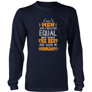 All Men Are Created Equal But Only The Best Are B Funny Shirt