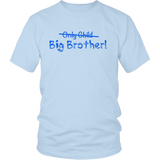 Big Brother (Only Child crossed out) Cute and Funny T-shirt Quotes Hoodie
