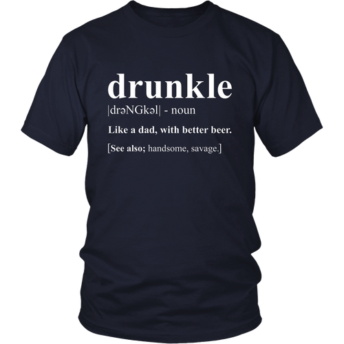 Drunkle - Drunk Uncle Funny Definition T-Shirt