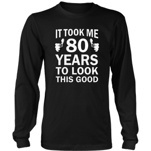 80th Birthday Long Sleeve Took 80 Years To Look This Good