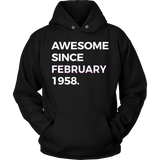 Awesome Since February 1958 - 60th Birthday Shirt Gift Quotes Hoodie
