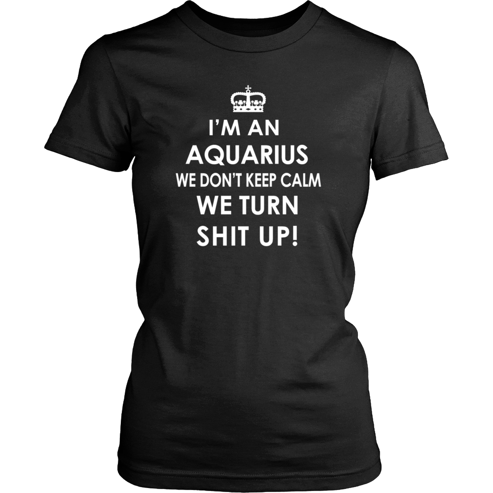 Aquarius Zodiac T-Shirt - Hoodie Turn Shit Up Gift - Bornmay