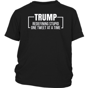 Anti Trump Redefining Stupid One Tweet At a Time T-Shirt