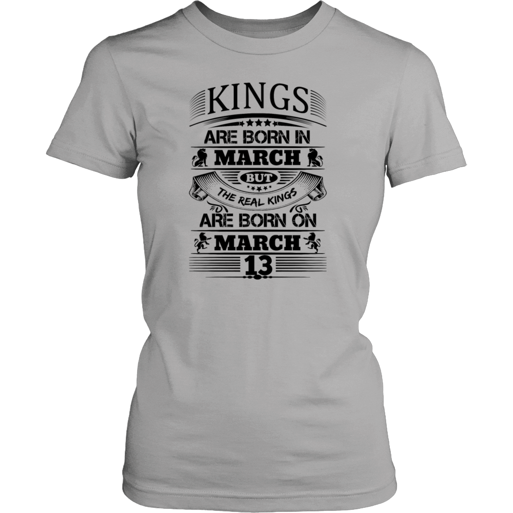 Real Kings Are Born On March 13 T-Shirt