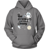 Astronauts are born in January Birthday Gift - Bornmay Quotes Hoodie