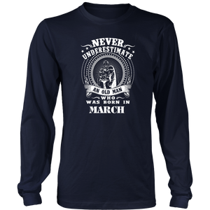 Never underestimate an old man born in March Funny Shirt