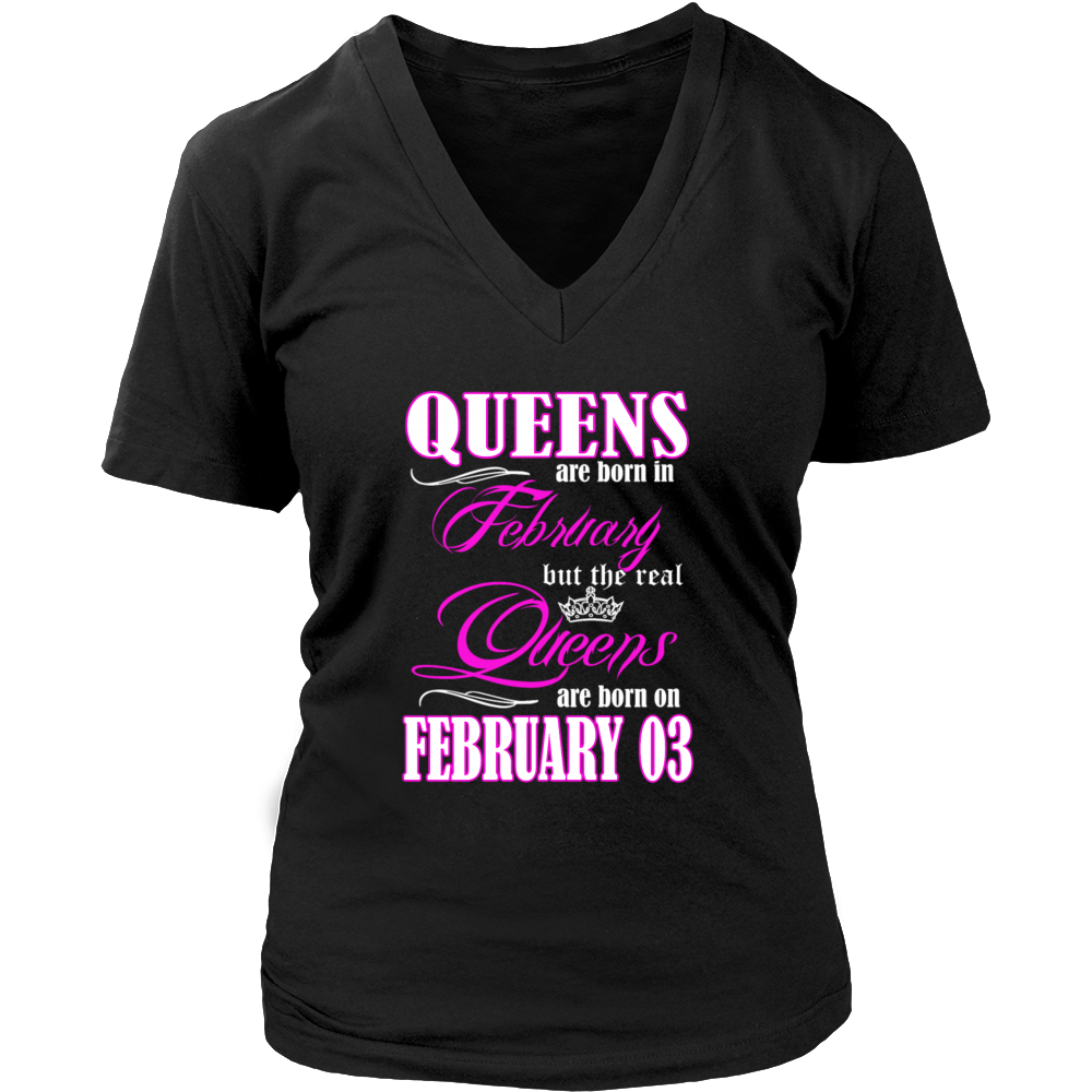 Birthday Queens Are Born On February 03  Funny Shirt