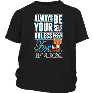 Always Be Yourself Unless you are a Fox, Funny Fox Tshirt
