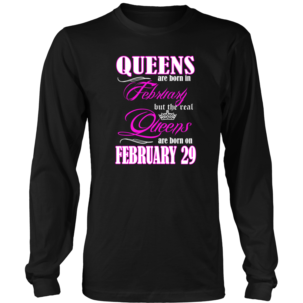 Birthday Queens Are Born On February 29 Gift T Shirt