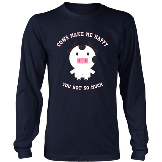 Cows Make Me Happy You Not So Much T-Shirt - Farmer Gifts