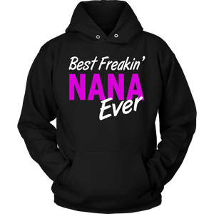 Best Freakin' Nana Ever Long sleeve T-Shirt