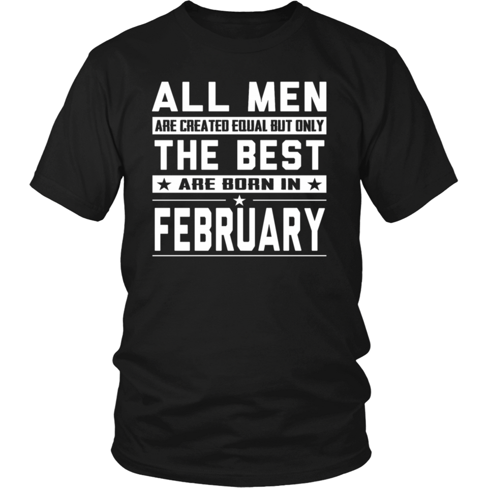 All Men are Created Equal But only the best are bo Gift T Shirt