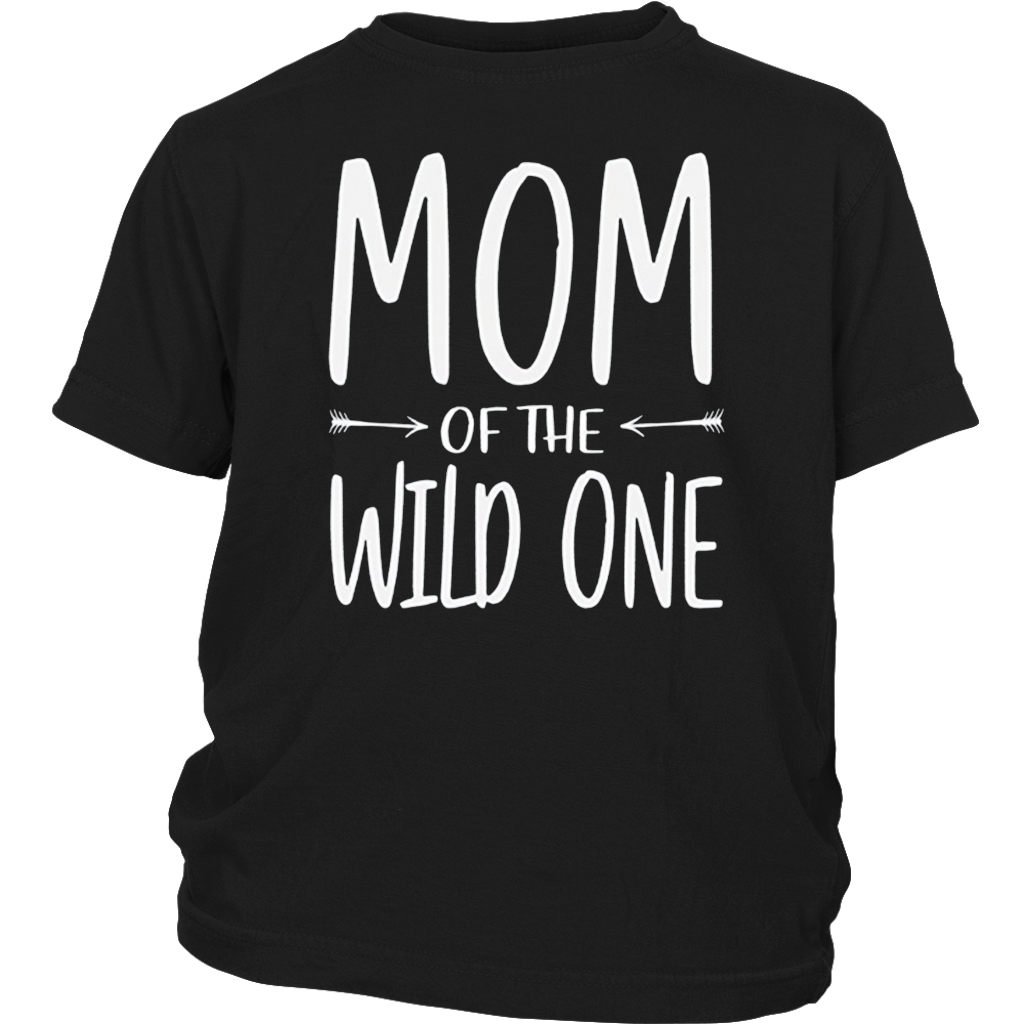 Mom Of The Wild One T-Shirt Mother Love Gift Shirt