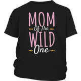 Mom Of The Wild One T-Shirt For Wife Mommy Mother Quotes Hoodie