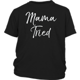 Mama Tried Shirt Funny Cute Mom T-Shirt Sarcastic Mommy Quotes Hoodie