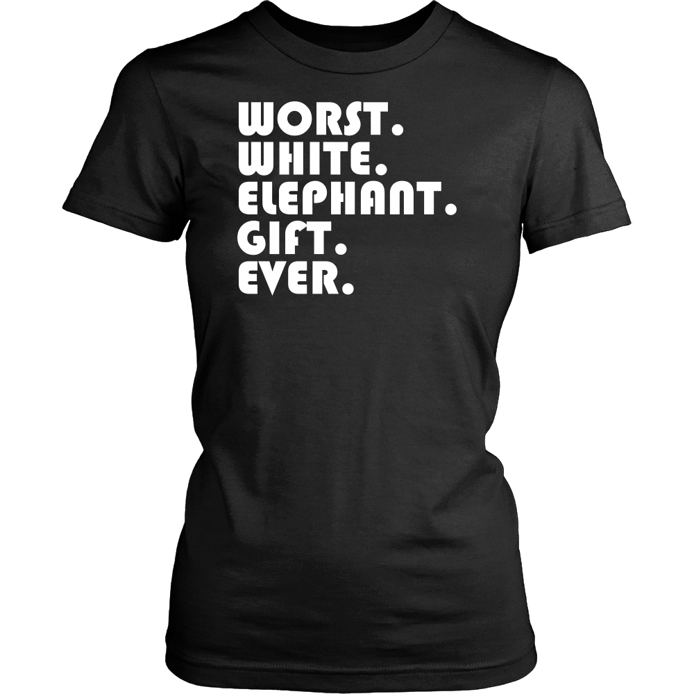 Best Worst White Elephant Gift Ever Funny Gift T-Shirt