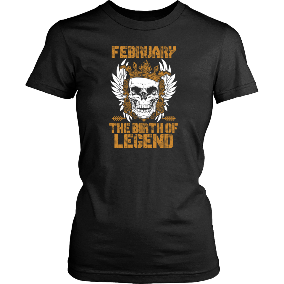 Born in February - The birth of legend Funny Shirt