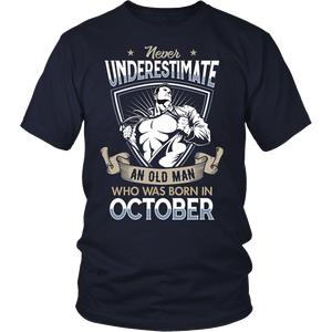 Never Underestimate an Old Man Born in October T-shirt