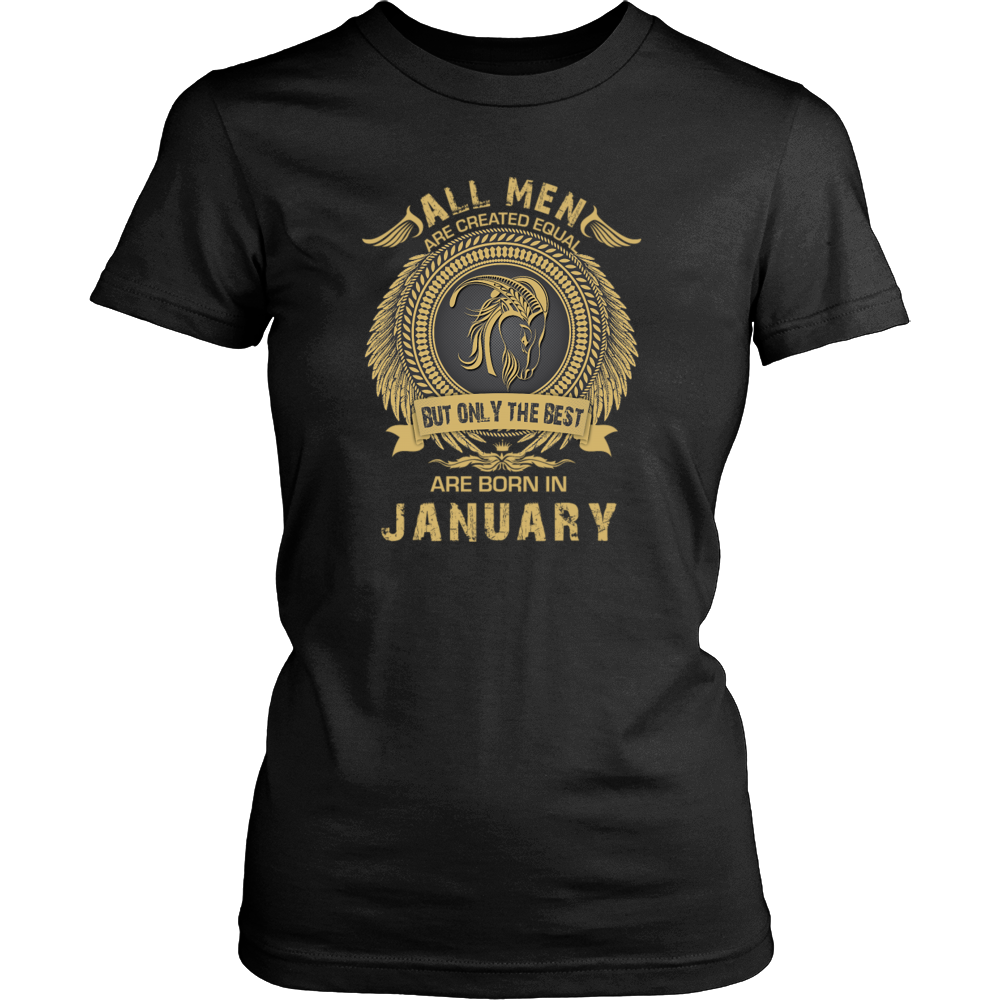 All Women are created equal but only the best are born in January Birthday T-Shirt