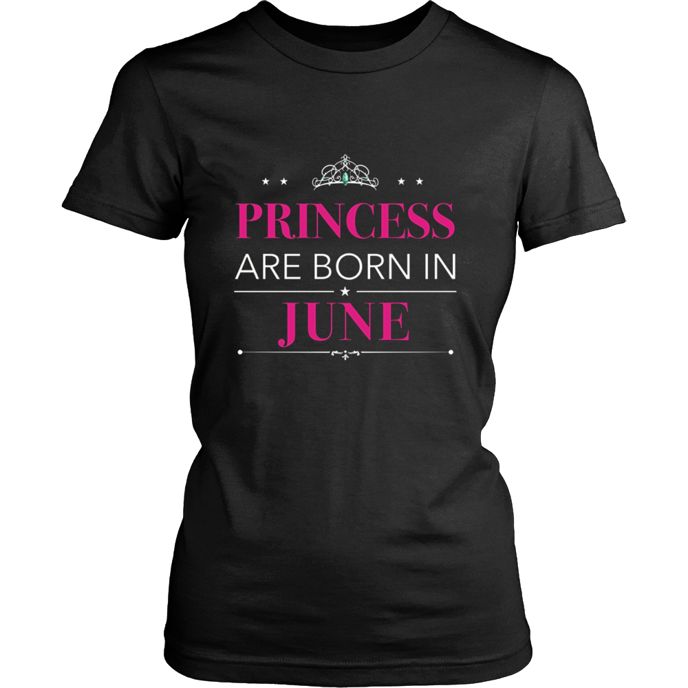 Princess Are Born in June - Birthday T-Shirt