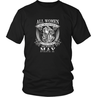All Women Are Equal But Only The Best Are Born In May Shirt