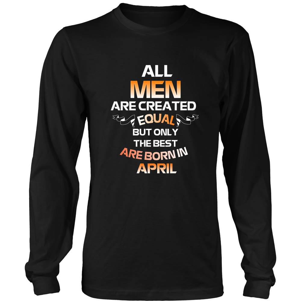 The Best Dads Are Born In April Gift Tee