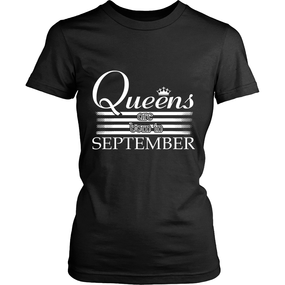 QUEENS ARE BORN IN SEPTEMBER TSHIRT