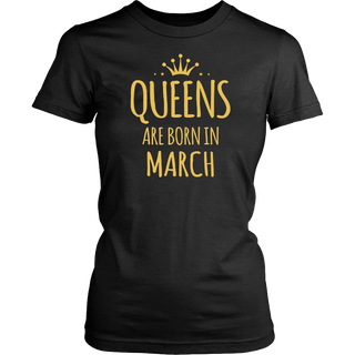QUEENS ARE BORN IN MARCH T SHIRT