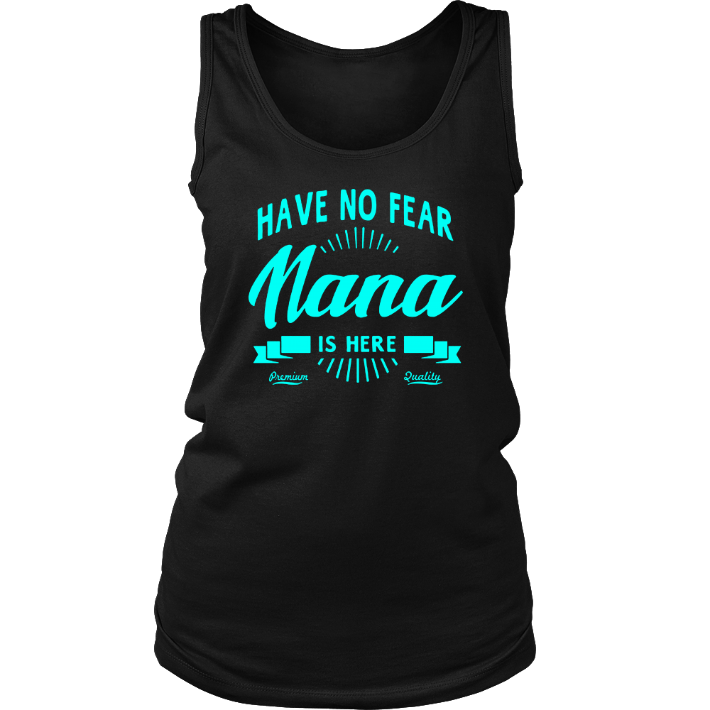 Have No Fear Nana Is Here Mothers Day Gift Women T-shirt