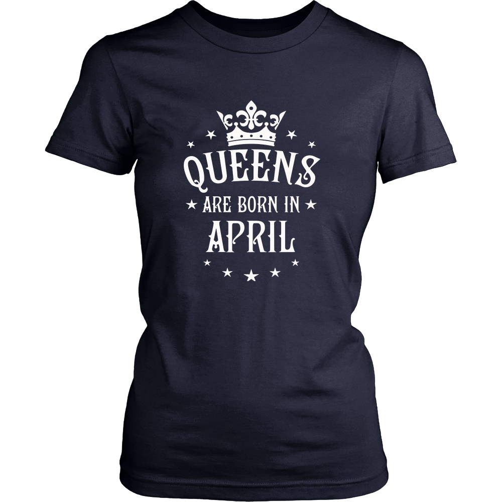 Queen Are Born in April Birthday Gift Shirt Ideas 2017