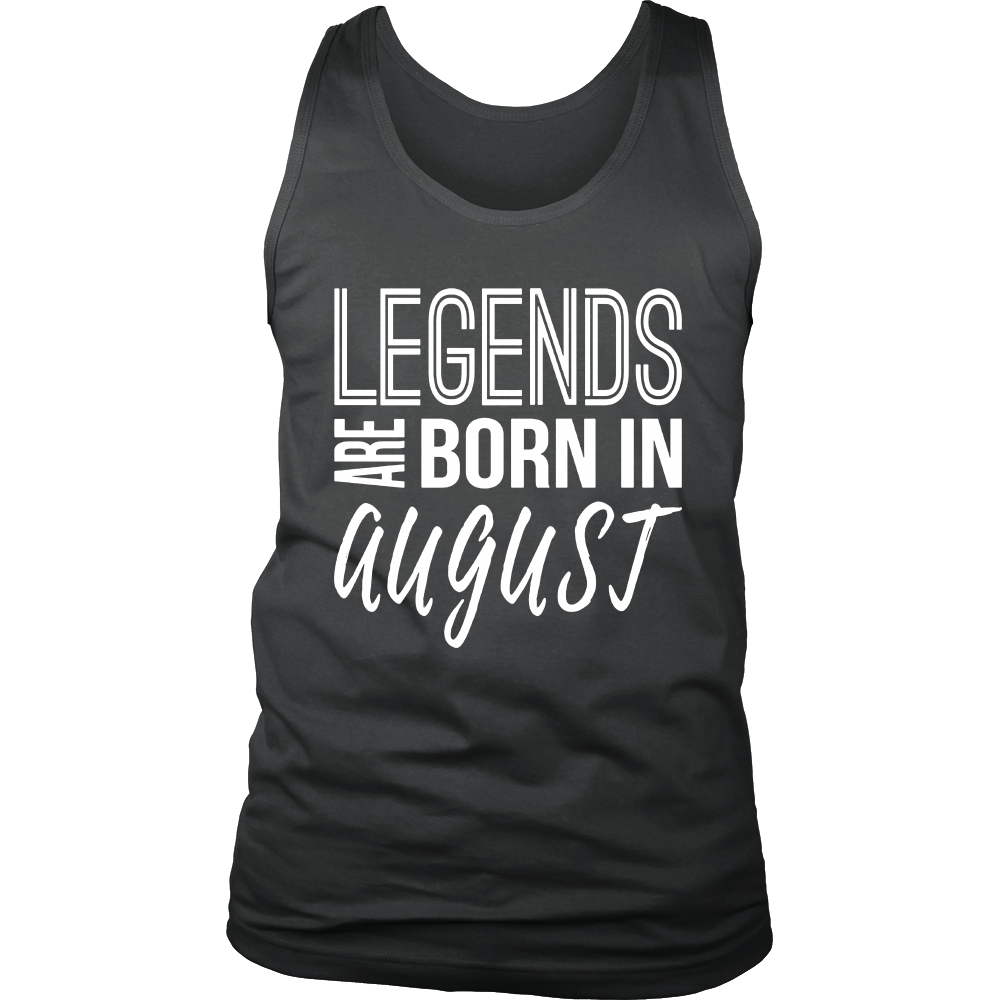 Legends Are Born In August Shirt - Birthday gift for all