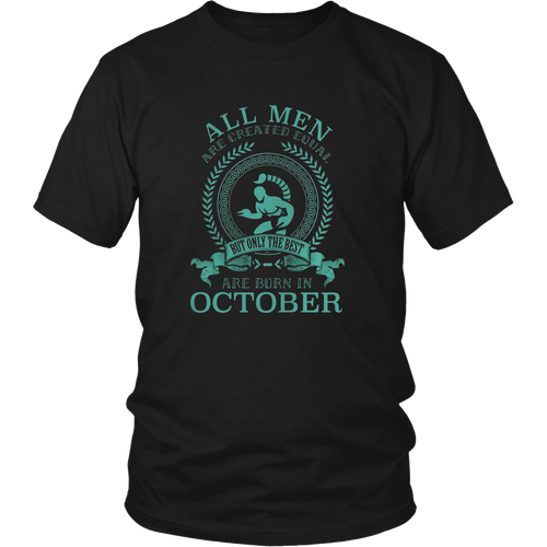 ALL MEN ARE CREATED EQUAL BUT THE BEST ARE BORN IN OCTOBER SCORPIO - Bornmay