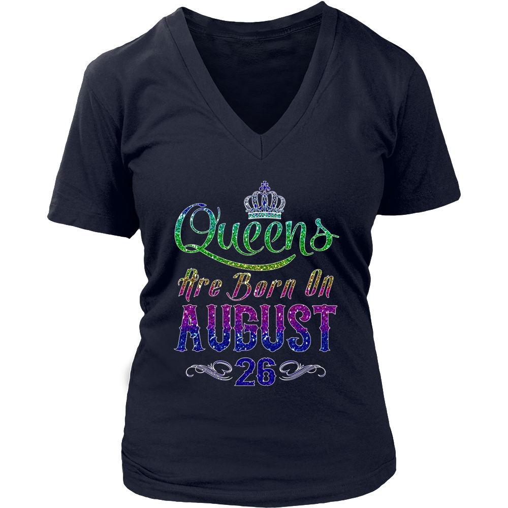 Queens Are Born On August 26 TShirt Gift
