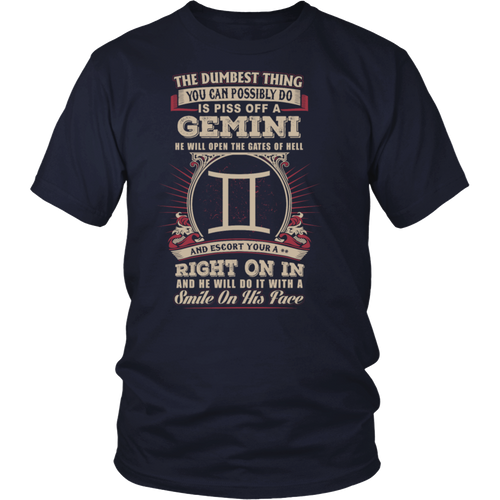 You can possibly do is piss off Gemini Tshirt