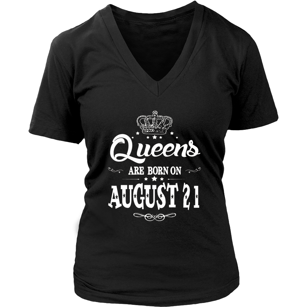 Queens Are Born On August 21 - Birthday T-Shirt Gift