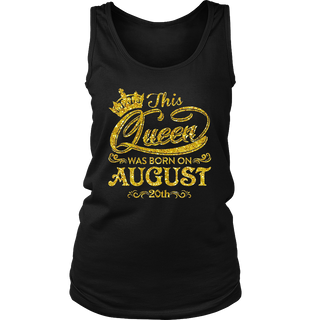 This Queen Was Born On August 20th T-shirt August Queens